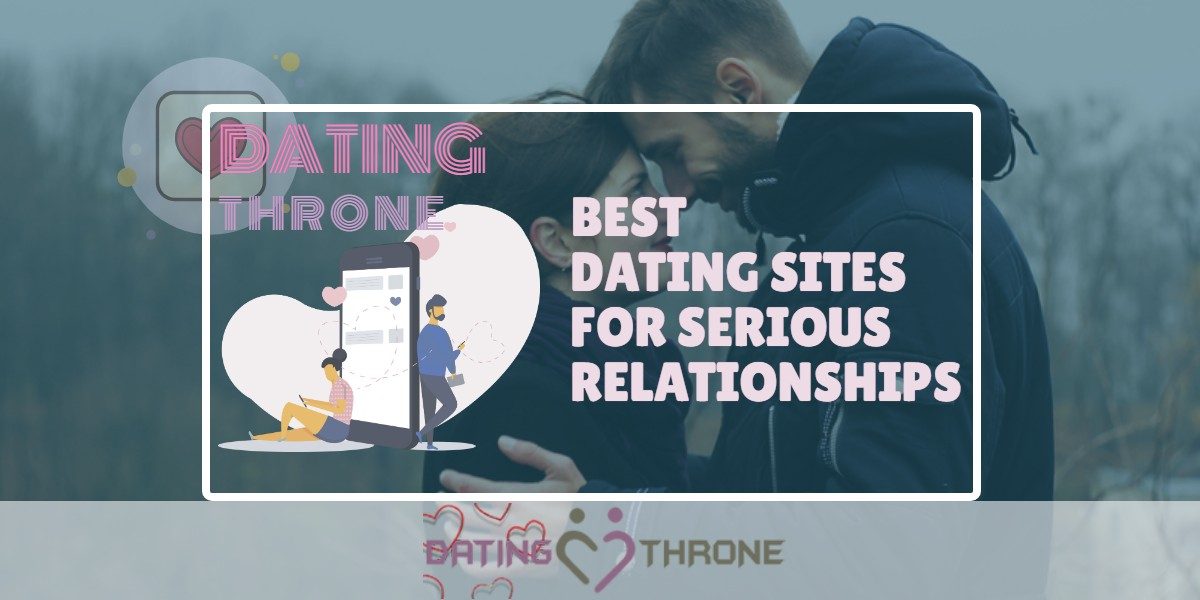Dating Sites For Serious Relationships