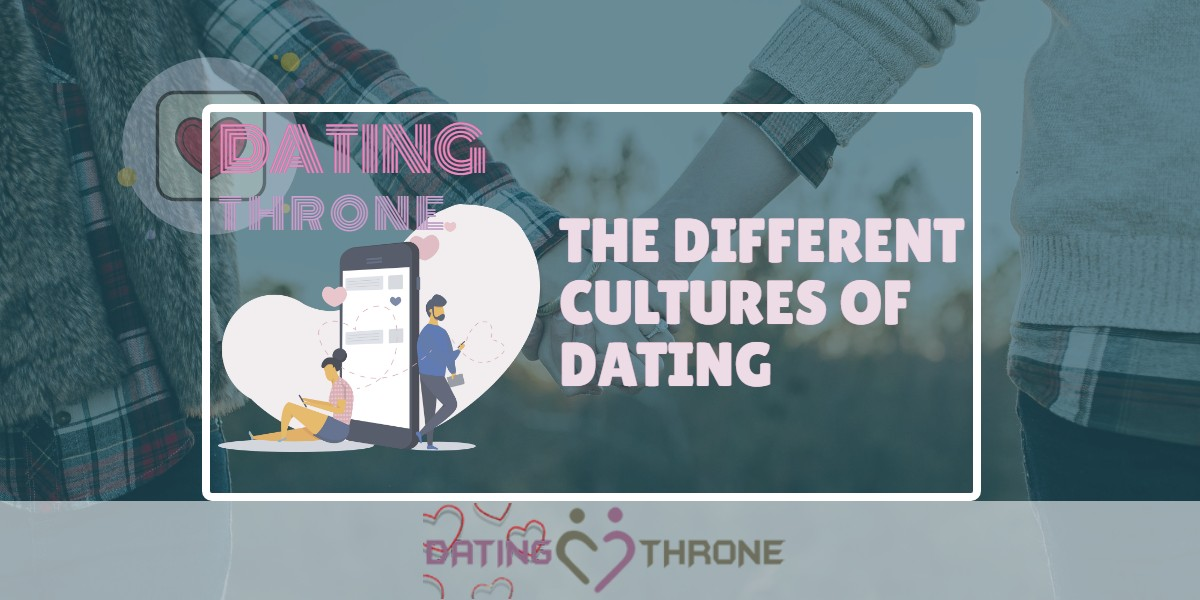 The Different Cultures of Dating