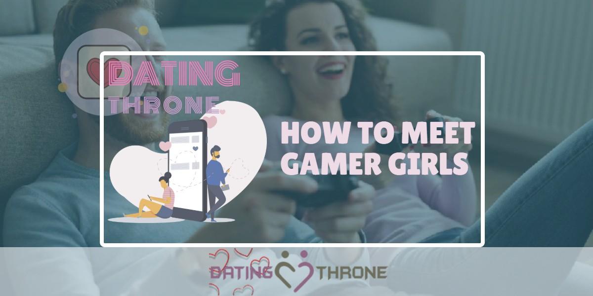 How To Meet Gamer Girls