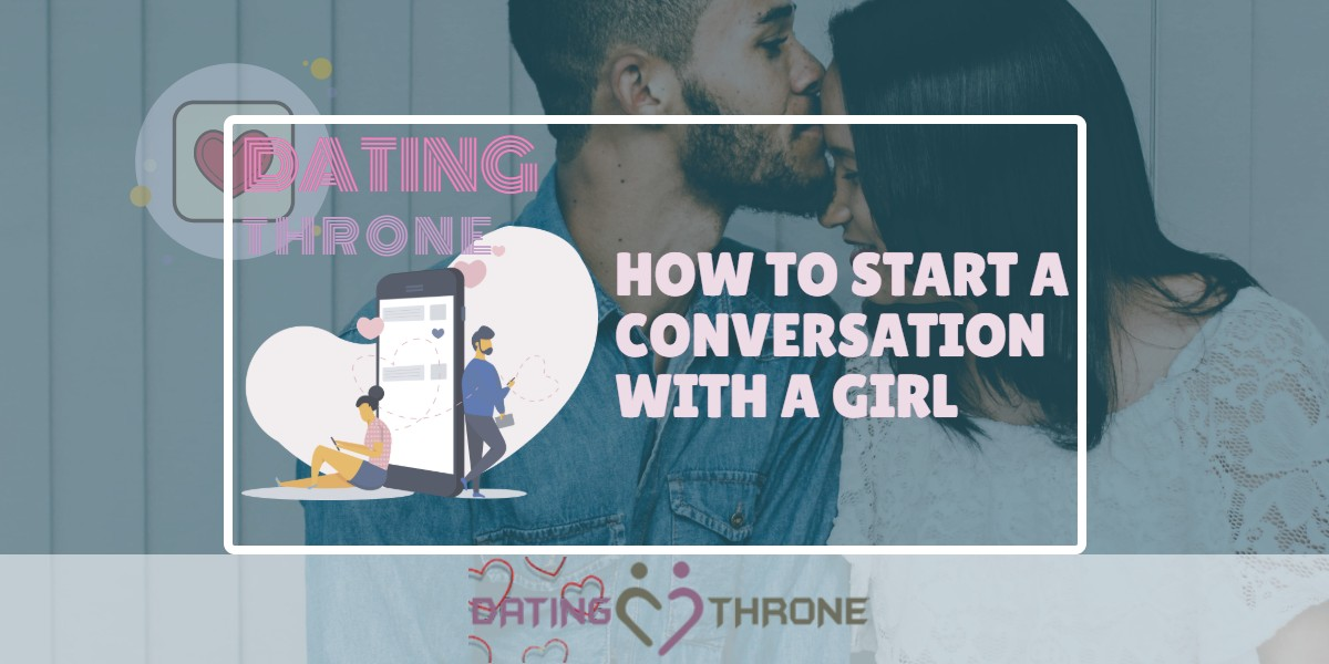 How To Start A Conversation With A Girl