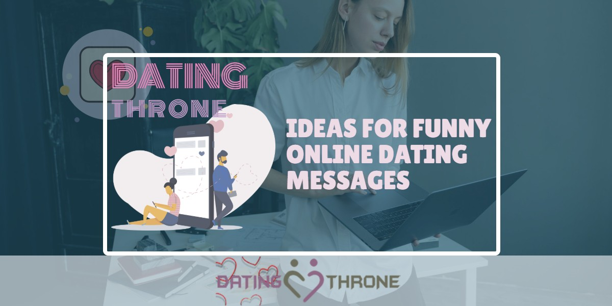 Ideas For Funny Online Dating Messages