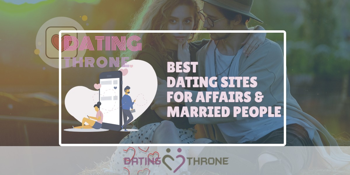 Best Dating Sites For Affairs & Married People