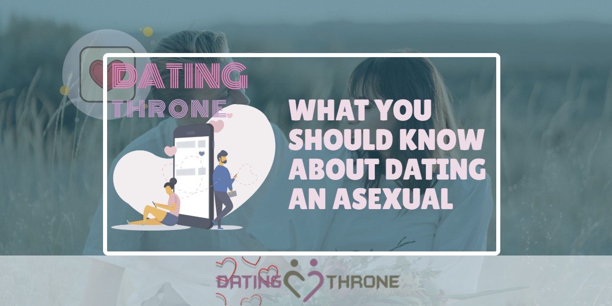 What You Should Know About Dating An Asexual